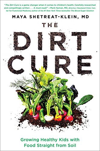 Read more about the article The Dirt Cure: Growing Healthy Kids with Food Straight from Soil